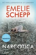 Narcotica eBook by Emelie Schepp, Corry van Bree