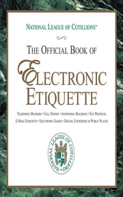The Official Book of Electronic Etiquette ebook by Charles Winters,Anne Winters,Elizabeth Anne Winters