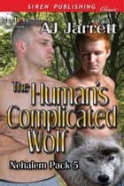 The Humans Complicated Wolf ebook by AJ Jarrett