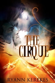 The Cirque ebook by Ryann Kerekes