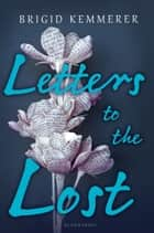 Letters to the Lost ebook by Brigid Kemmerer