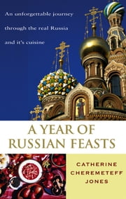 A Year Of Russian Feasts ebook by Catherine Cheremeteff Jones