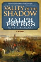 Valley of the Shadow ebook by Ralph Peters