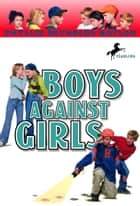 Boys Against Girls ebook by Phyllis Reynolds Naylor
