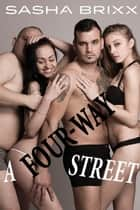 A Four-Way Street ebook by Sasha Brixx