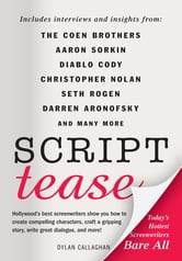 Script Tease: Today's Hottest Screenwriters Bare All ebook by Dylan Callaghan