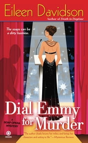 Dial Emmy For Murder - A Soap Opera Mystery ebook by Eileen Davidson
