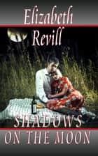 Shadows On The Moon ebook by Elizabeth Revill