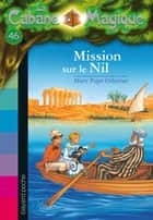 La cabane magique, Tome 46 - Mission sur le Nil ebook by Philippe Masson, Sidonie Van Den Dries, Mary Pope Osborne