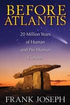 Before Atlantis ebook by Frank Joseph