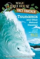 Tsunamis and Other Natural Disasters - A Nonfiction Companion to Magic Tree House #28: High Tide in Hawaii ebook by Mary Pope Osborne, Natalie Pope Boyce, Sal Murdocca