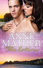 The Latins - 3 Book Box Set ebook by Anne Mather