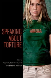 Speaking about Torture ebook by Julie A. Carlson,Elisabeth Weber