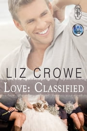Love: Classified - An Omega Team/Love Brothers Crossover Novella ebook by Liz Crowe