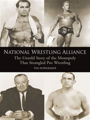 National Wrestling Alliance ebook by Tim Hornbaker