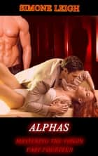 Alphas - A BDSM Ménage Erotic Romance and Thriller ebook by Simone Leigh