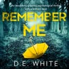 Remember Me audiobook by D. E. White