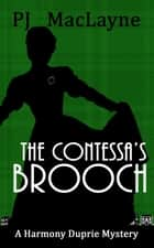 The Countessa's Brooch ebook by P.J. MacLayne