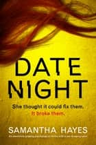 Date Night - An absolutely gripping psychological thriller with a jaw-dropping twist ebook by