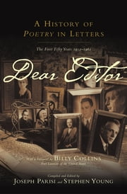 Dear Editor: A History of Poetry in Letters ebook by Joseph Parisi,Stephen Young,Billy Collins
