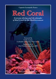 Red Coral - Extreme Diving and the Plunder of Red Coral in the Mediterranean ebook by Maurizio Russo