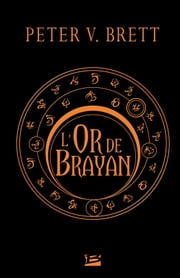 L'Or de Brayan ebook by Peter V. Brett