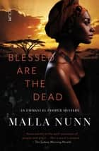 Blessed Are the Dead ebook by Malla Nunn