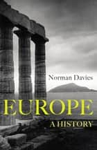 Europe - A History eBook by Norman Davies