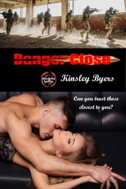 Danger Close ebook by Kinsley Byers