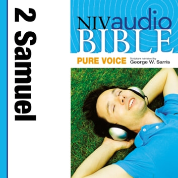 Pure Voice Audio Bible - New International Version, NIV (Narrated by George W. Sarris): (09) 2 Samuel audiobook by Zondervan
