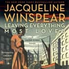 Leaving Everything Most Loved - A Maisie Dobbs Novel audiobook by Jacqueline Winspear