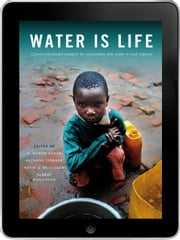 Water Is Life eBook - Progress to secure water provision in rural Uganda ebook by G. Honor Fagan,Suzanne Linnane,Kevin G. McGuigan,Albert Rugumayo