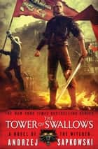 The Tower of Swallows ebook by Andrzej Sapkowski, David A French
