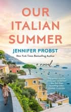 Our Italian Summer ebook by Jennifer Probst
