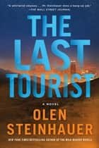 The Last Tourist - A Novel ebook by Olen Steinhauer