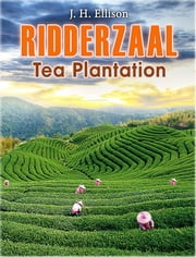 Ridderzaal: Tea Plantation ebook by J H Ellison