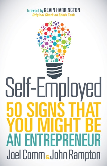 Self-Employed - 50 Signs That You Might Be An Entrepreneur ebook by Joel Comm,John Rampton