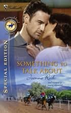 Something to Talk About ebook by Joanne Rock