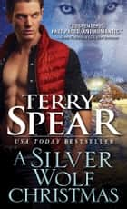 Silver Wolf Christmas ebook by Terry Spear