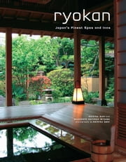 Ryokan - Japan's Finest Spas and Inns ebook by Akihiko Seki,Elizabeth  Heilman Brooke