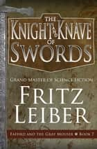The Knight and Knave of Swords ebook by Fritz Leiber