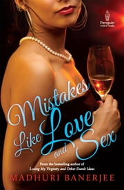 Mistakes Like Love and Sex ebook by Madhuri Banerjee