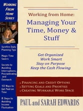 Working From Home: Managing Your Time, Money & Stuff ebook by Edwards, Paul and Sarah