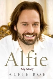 Alfie - My Story ebook by Alfie Boe