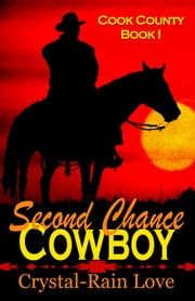 Cook County: Second Chance Cowboy ebook by Crystal-Rain Love
