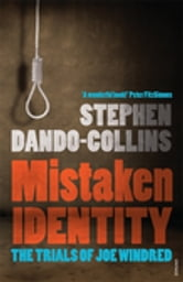 Mistaken Identity: The Trials of Joe Windred ebook by Stephen Dando-Collins