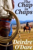 The Chap in Chaps ebook by Deirdre O'Dare