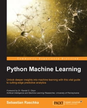 Python Machine Learning ebook by Sebastian Raschka