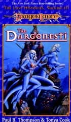 Dargonesti - Dragonlance Lost Histories, Vol. 3 ebook by Paul Thompson, Tonya Cook
