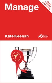 Manage: Learn What Management Is All About And How To Manage Successfully ebook by Kate Keenan